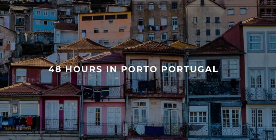 48-hours-in-porto